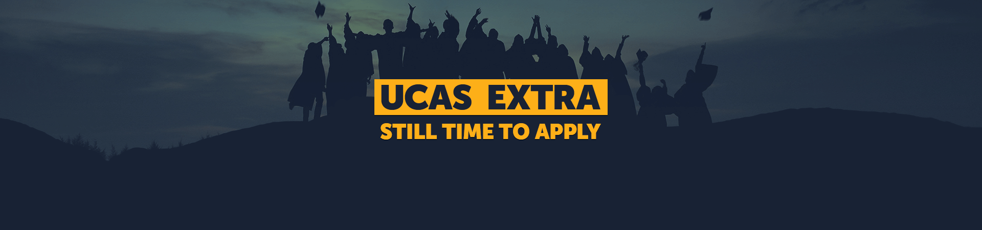 UCAS Extra - still time to apply